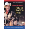 From My Hands To Yours - Lessons from a Lifetime of Training Championship Horses Book By Monty Roberts